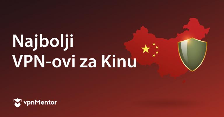 Najbolji VPN-ovi za Kinu