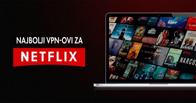 najbolji VPN-ovi za Netflix