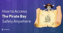 Vodič (2019) za pristup Pirate Bay-u iz bilo koje države