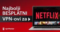 3 BESPLATNA VPN-a za gledanje Netflixa iz Hrvatske – 2021